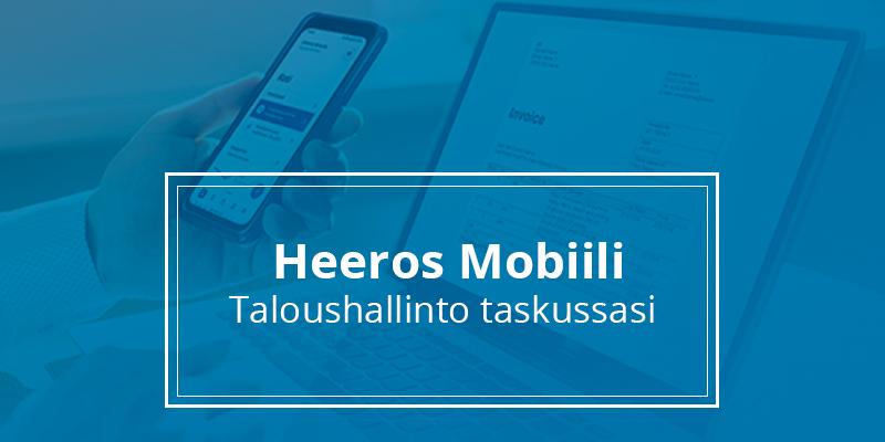 Taloushallinto taskussasi - Heeros Mobiili lanseeraustilaisuus